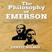 The Philosophy Emerson by  Ernest Holmes audiobook