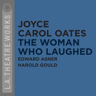 The Woman Who Laughed by Joyce Carol Oates audiobook