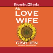 The Love Wife by  Gish Jen audiobook