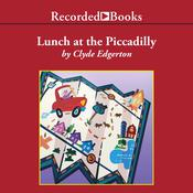 Lunch at the Piccadilly by  Clyde Edgerton audiobook