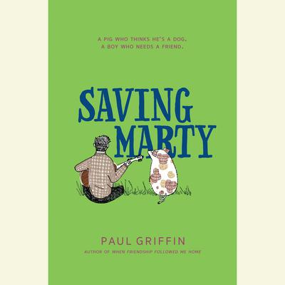 Saving Marty by Paul Griffin audiobook