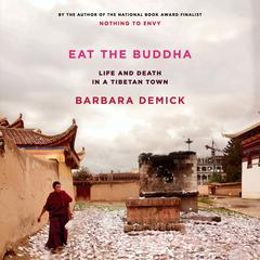 Eat the Buddha by Barbara Demick audiobook
