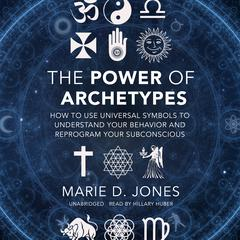 The Power of Archetypes by Marie D. Jones