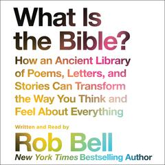 What is the Bible? by Rob Bell audiobook