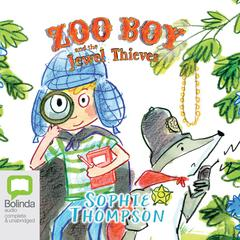 Zoo Boy and the Jewel Thieves by Sophie Thompson audiobook