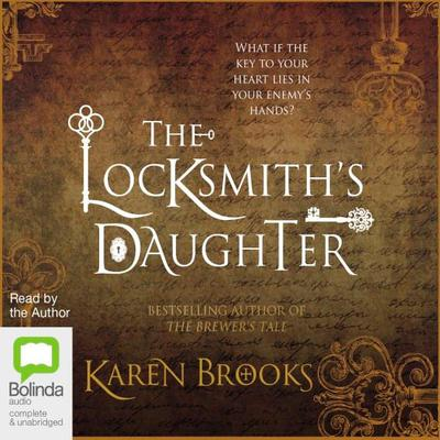 The Locksmith's Daughter by Karen Brooks audiobook