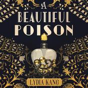 A Beautiful Poison by  Lydia Kang audiobook