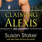 Claiming Alexis by  Susan Stoker audiobook