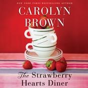 The Strawberry Hearts Diner by  Carolyn Brown audiobook