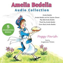 Amelia Bedelia Audio Collection by Peggy Parish audiobook