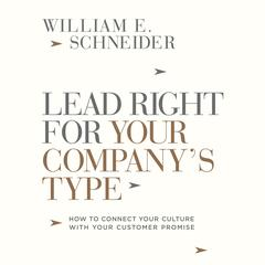 Lead Right for Your Company's Type by William E. Schneider audiobook