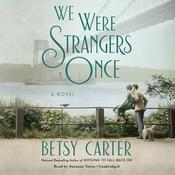We Were Strangers Once by  Betsy Carter audiobook