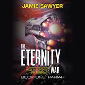 The Eternity War: Pariah by  Jamie Sawyer audiobook