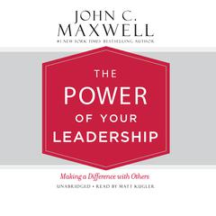 The Power of Your Leadership by John C. Maxwell audiobook