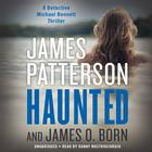 Haunted by James O. Born, James Patterson