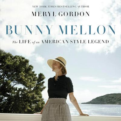 Bunny Mellon by Meryl Gordon audiobook