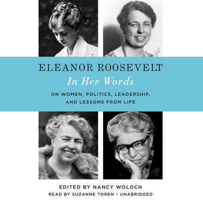 Eleanor Roosevelt: In Her Words by Nancy Woloch audiobook