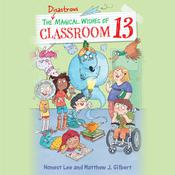 The Disastrous Magical Wishes of Classroom 13 by  Honest Lee audiobook