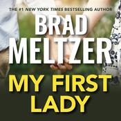 My First Lady by  Brad Meltzer audiobook