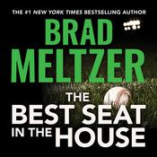 The Best Seat in the House by  Brad Meltzer audiobook