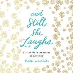 And Still She Laughs by Kate Merrick audiobook