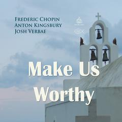 Make Us Worthy by Frederic Chopin audiobook