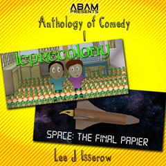 Anthology of Comedy 1: Leprecolony / Space: The Final Papier
