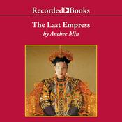 The Last Empress by  Anchee Min audiobook