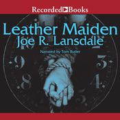 Leather Maiden by  Joe R. Lansdale audiobook