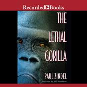 The Lethal Gorilla by  Paul Zindel audiobook