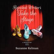 Rejected Writers Take the Stage by  Suzanne Kelman audiobook
