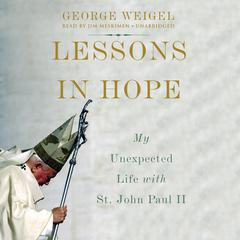 Lessons in Hope by George Weigel audiobook