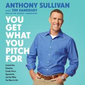 You Get What You Pitch For by  Anthony Sullivan audiobook