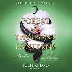 Forest of a Thousand Lanterns by Julie C. Dao audiobook