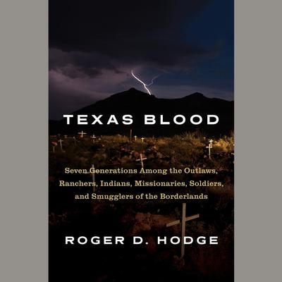 Texas Blood by Roger D. Hodge audiobook