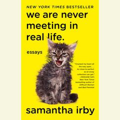 We Are Never Meeting in Real Life by Samantha Irby audiobook