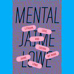 Mental by Jaime Lowe audiobook