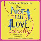 How Not to Fall in Love, Actually by  Catherine Bennetto audiobook
