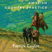An Irish Country Practice by  Patrick Taylor audiobook