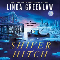 Shiver Hitch by Linda Greenlaw audiobook