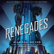 Renegades by  Marissa Meyer audiobook