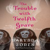 The Trouble with Twelfth Grave by  Darynda Jones audiobook