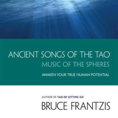 Ancient Songs of the TAO by Bruce Frantzis audiobook