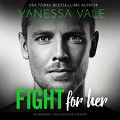 Fight for Her by  Vanessa Vale audiobook
