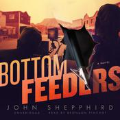 Bottom Feeders by  John Shepphird audiobook