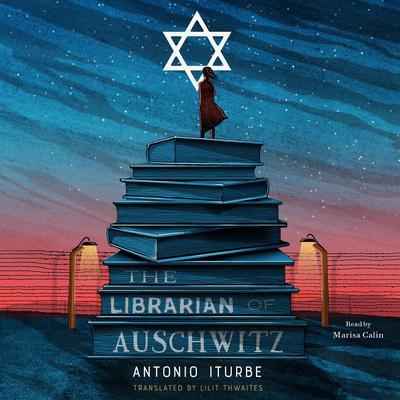 The Librarian of Auschwitz by Antonio Iturbe audiobook