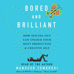 Bored and Brilliant by Manoush Zomorodi audiobook