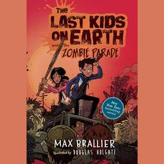The Last Kids on Earth and the Zombie Parade by Max Brallier audiobook