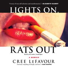 Lights On, Rats Out by Cree LeFavour