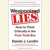 Weaponized Lies by  Daniel J. Levitin audiobook